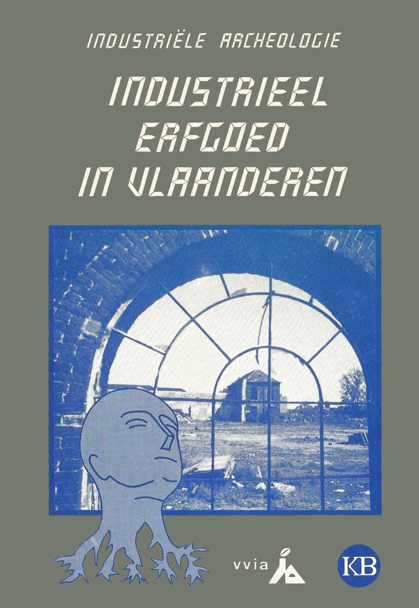 Industrieel erfgoed, Industriële Archeologie  in Vlaanderen