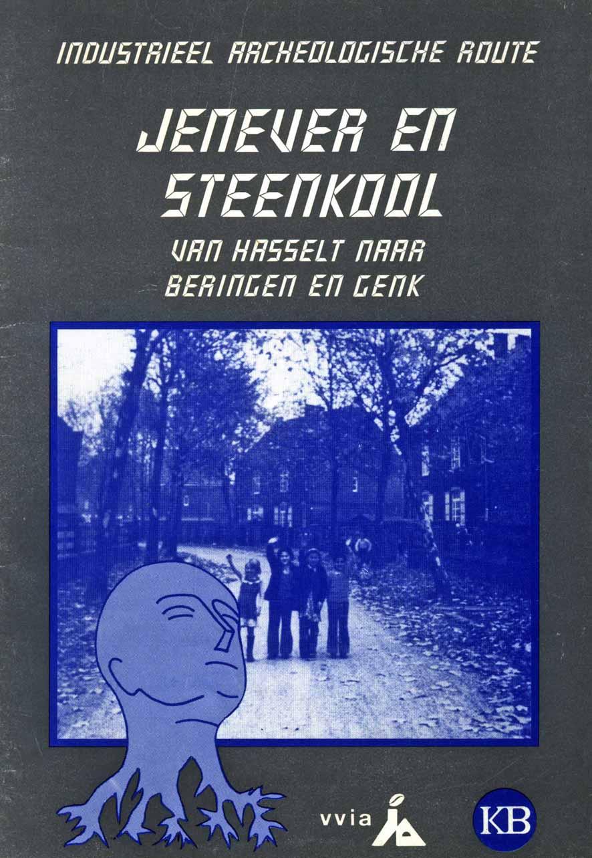 Jenever en steenkool - verkenningsgidsje van Hasselt naar Beringen en Genk