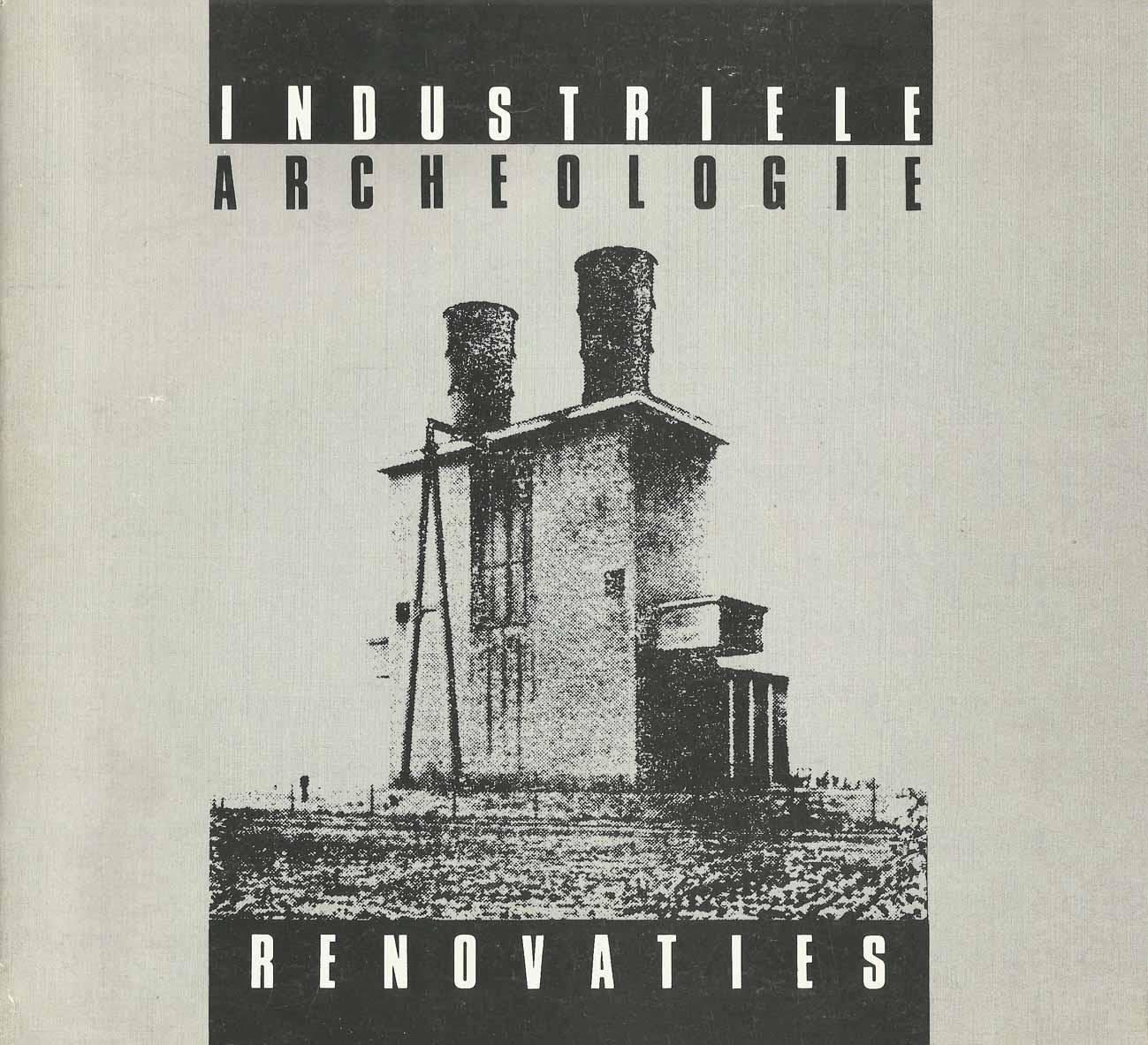 Brochure 'Industriële archeologie Renovaties' over herbestemming industriële panden