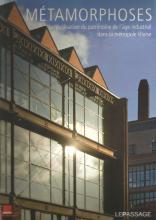 'Métamorphoses. La Réutilisation du patrimoine de l'âge industriel dans métropole lilloise'